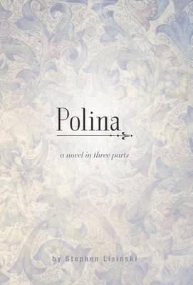 Polina - A Novel in Three Parts