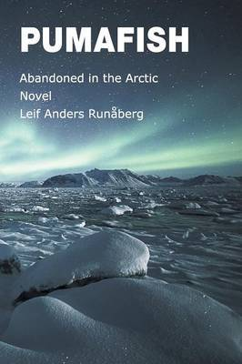 Pumafish - Abandoned in the Arctic