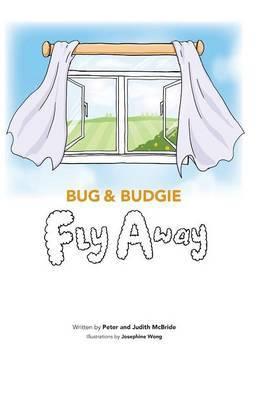 Bug and Budgie Fly Away