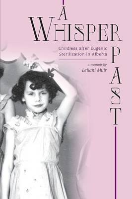 A Whisper Past - Childless After Eugenic Sterilization in Alberta