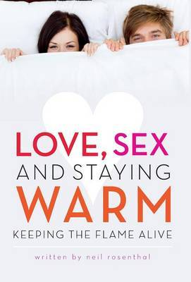 Love, Sex and Staying Warm: Keeping the Flame Alive