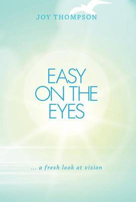Easy on the Eyes... a Fresh Look at Vision