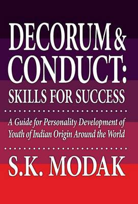 Decorum & Conduct  : Skills for Success - A Guide for Personality Development of Youth of Indian Origin Around the World