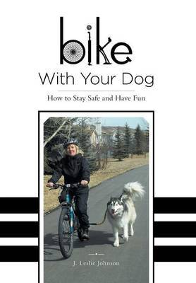 Bike with Your Dog - How to Stay Safe and Have Fun