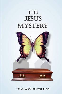 The Jesus Mystery: If Easter Happened Here and Now