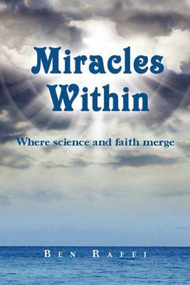 Miracles Within: Where Science and Faith Merge
