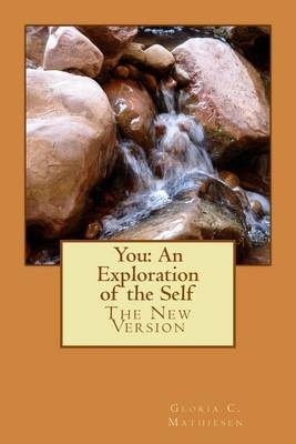 You: An Exploration of the Self: The New Version