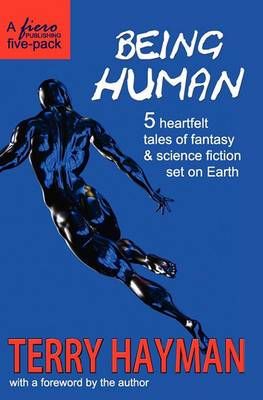 Being Human: 5 Heartfelt Tales of Fantasy & Science Fiction Set on Earth
