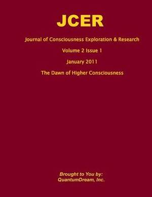 Journal of Consciousness Exploration & Research Volume 2 Issue 1  : The Dawn of Higher Consciousness