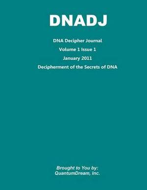 DNA Decipher Journal Volume 1 Issue 1: Decipherment of the Secrets of DNA