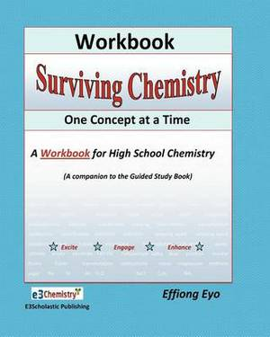 Surviving Chemistry One Concept at a Time: A Workbook for High School Chemistry