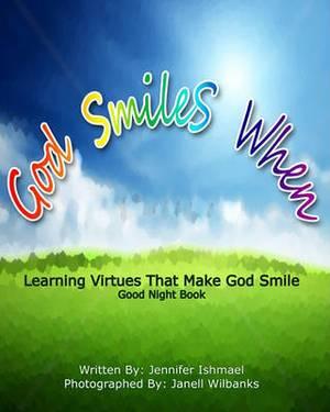 God Smiles When: Learning Virtues That Make God Smile