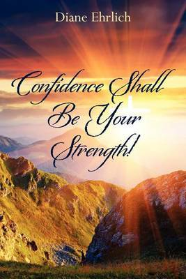 Confidence Shall Be Your Strength!