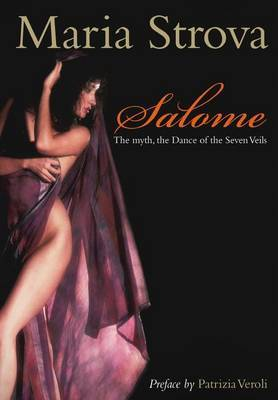 Salome: The Myth, the Dance of the Seven Veils
