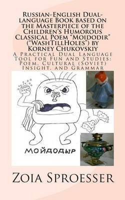 Russian-English Dual-Language Book Based on the Masterpiece of the Children's Humorous Classical Poem Moidodir (Washtillholes) by Korney Chukovskiy: A