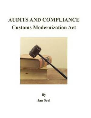 Audits and Compliance: Customs Modernization ACT: 2016 Edition