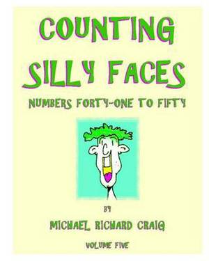 Counting Silly Faces: Numbers Forty-One to Fifty