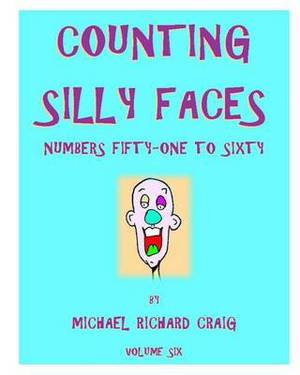 Counting Silly Faces: Numbers Fifty-One to Sixty