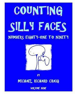 Counting Silly Faces: Numbers Eighty-One to Ninety