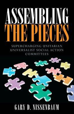 Assembling the Pieces: Supercharging Unitarian Universalist Social Action Committees