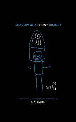 Shadow of a Phony History: Some Words of Innocence and Experience