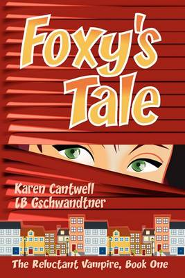 Foxy's Tale: The Reluctant Vampire Series, Book 1