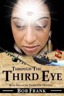 Through the Third Eye: Book 1 of Third Eye Trilogy