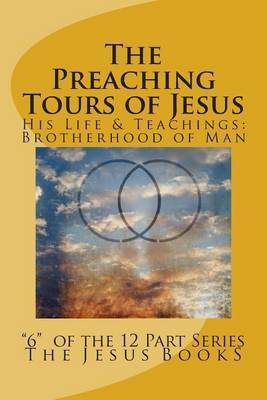 The Preaching Tours of Jesus: Revelation of the Brotherhood of Man