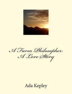 A Farm Philosopher: A Love Story