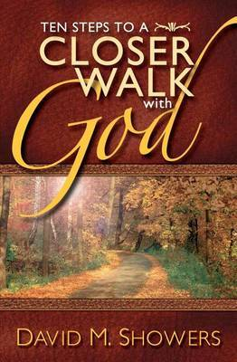 Ten Steps to a Closer Walk with God
