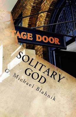 Solitary God: A Play in Three Acts