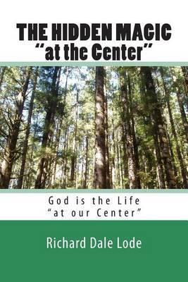 The Hidden Magic at the Center