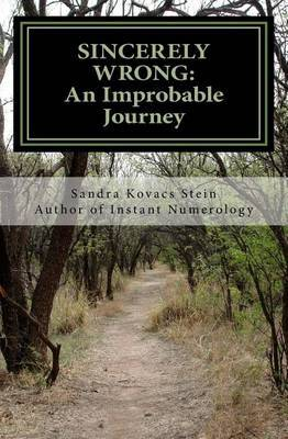 Sincerely Wrong: An Improbable Journey