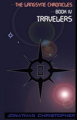 The Langsyne Chronicles Book IV Travelers: Travelers