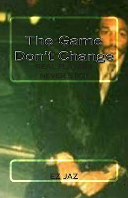 The Game Don't Change: Real Players Never Stop