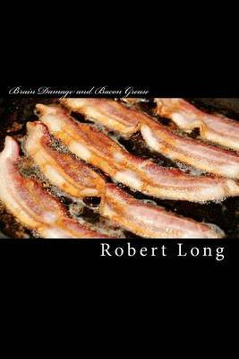 Brain Damage and Bacon Grease: A Recovery from Relationship Trauma