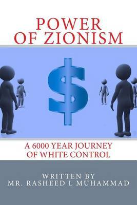 Power of Zionism: A 6,000 Year Journey to White Control