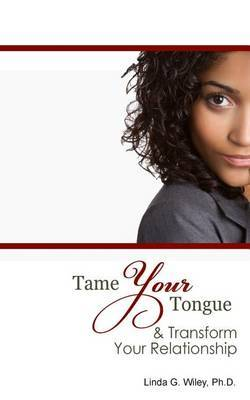 Tame Your Tongue & Transform Your Relationship
