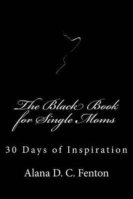 The Black Book for Single Moms: 30 Days of Inspiration