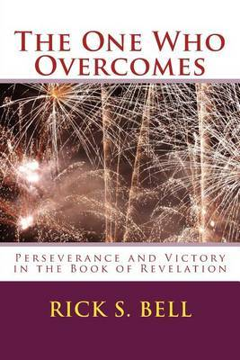 The One Who Overcomes: Perseverance and Victory in the Book of Revelation