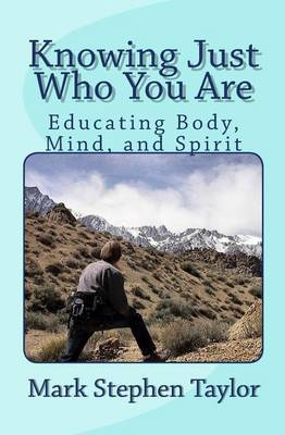 Knowing Just Who You Are: Educating Body, Mind, and Spirit