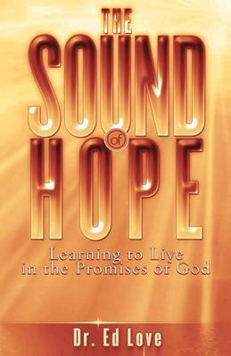 The Sound of Hope: Learning to Live in the Promises of God