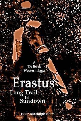 Erastus: Long Trail Til Sundown