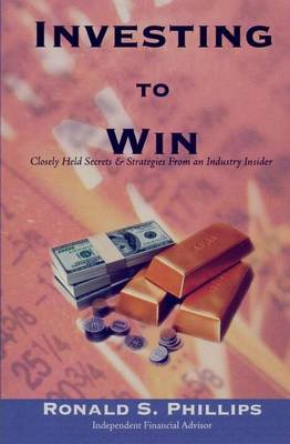 Investing to Win: Closely Held Secrets & Strategies from an Industry Insider