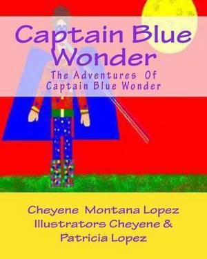 Captain Blue Wonder: The Adventures of Captain Blue Wonder