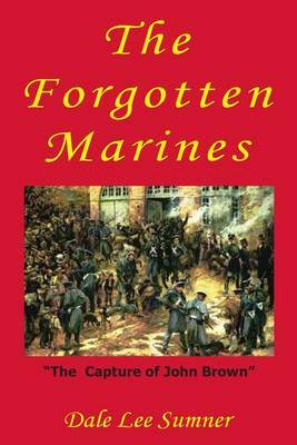 The Forgotten Marines: The Capture of John Brown