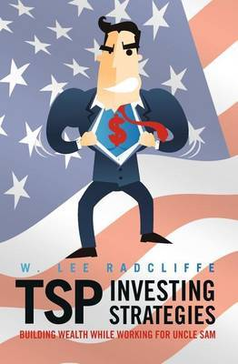 Tsp Investing Strategies: Building Wealth While Working for Uncle Sam