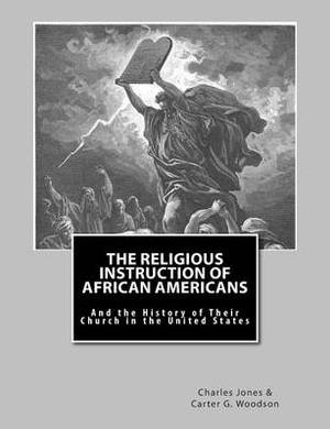 The Religious Instruction of African Americans: And the History of Their Church in the United States
