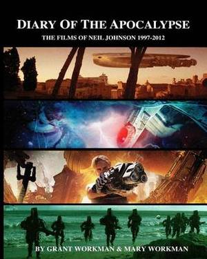 Diary of the Apocalypse - The Films of Neil Johnson