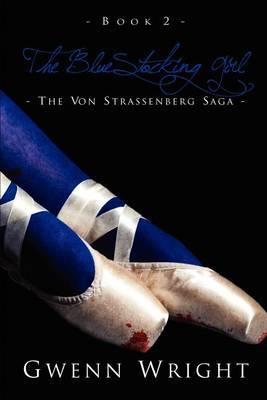 The Bluestocking Girl: The Von Strassenberg Saga